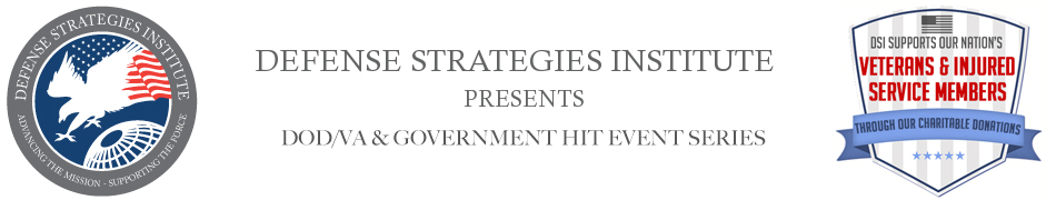 DoD/VA and Gov Health IT Summit | DEFENSE STRATEGIES INSTITUTE