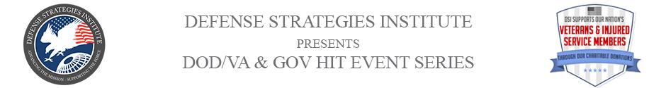DoD/VA and Gov Health IT Summit | DEFENSE STRATEGIES INSTITUTE